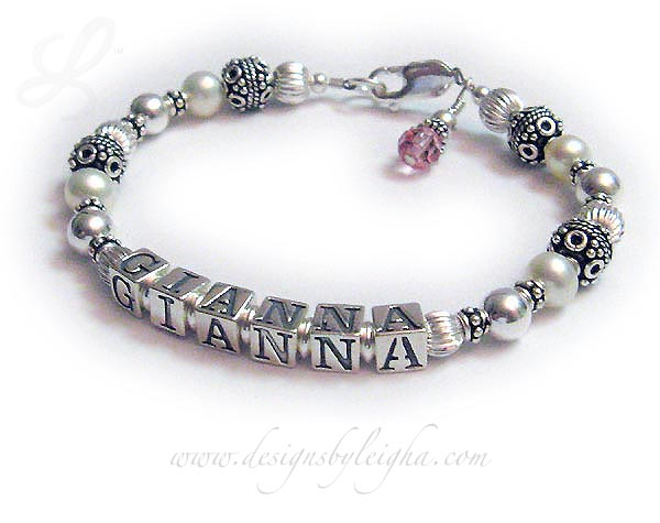 DBL-PS1-1 string Enter: GIANNA  This is a 1 name Pearl and Sterling Silver Mothers Name Bracelet with GIANNA. They added a birthstone crystal dangle (October / Pink) and chose one of my free lobster claw clasps.
