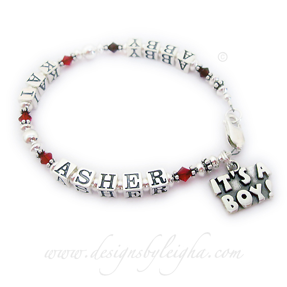 Enter: ABBY/Jan KAI/Jul ASHER/Jul Abby witth January or Garnet Birthstones, Kai witth July or Ruby Birthstones and Asher with July or Ruby Birthstones on a 1-string Mother Bracelet with a fun charm and lobster claw clasp. They added an It's A Boy charm to their order.