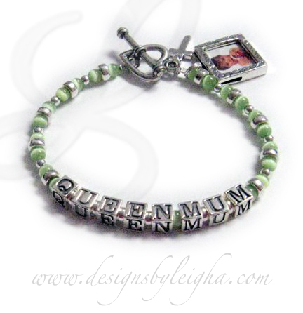 This bracelet says QUEEN MUM. They pick the light green Cat's Eye beads and they add 3 things to their order:; a Heart Toggle, a Simple Cross & Textured Square Picture Frame Charm. (If you send me a picture I will insert it for you but it is easy to do yourself.)